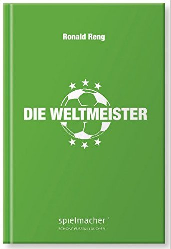Rezension 2013 Fußball Reng Weltmeister Cover