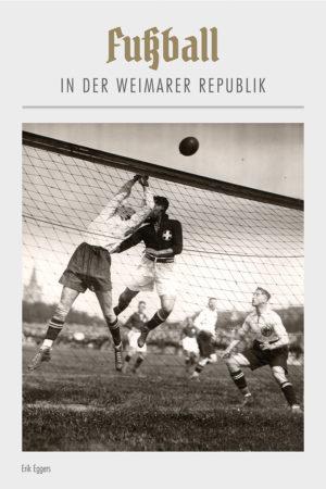 Buchcover Fußball in der Weimarer Republik